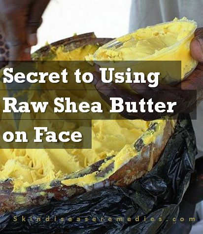 how to use raw shea butter on face
