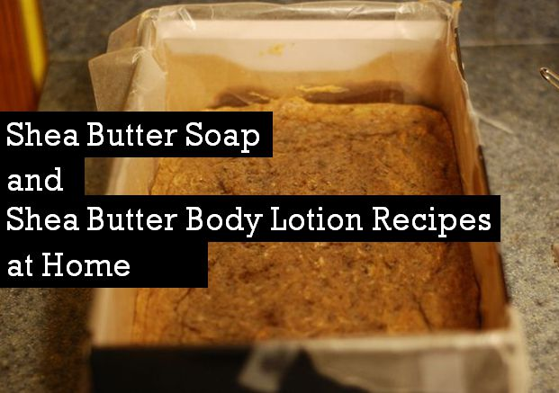 shea butter lotion recipes