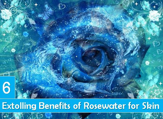 benefits of rosewater for face and skin